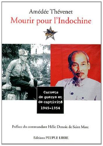 Mourir pour l'Indochine : Carnets de guerre et de captivité (1945-1954)
