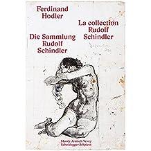 Ferdinand Hodler: Die Sammlung Rudolf Schindler