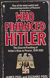 Who Financed Hitler?: Secret Funding of Hitler's Rise to Power, 1919-33