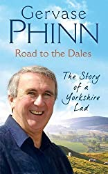 Road to the Dales: The Story of a Yorkshire Lad by Gervase Phinn (2010-08-01)