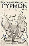 Typhon: A Monster Anthology Vol. 2: Volume 2