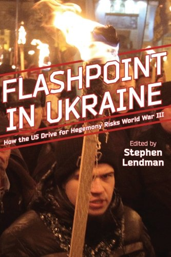 Flashpoint in Ukraine: How the Us Drive for Hegemony Risks World War III