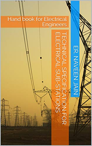Technical Specification for  Electrical Sub-Stations: Hand book for Electrical Engineers (1) (English Edition) Sub-station