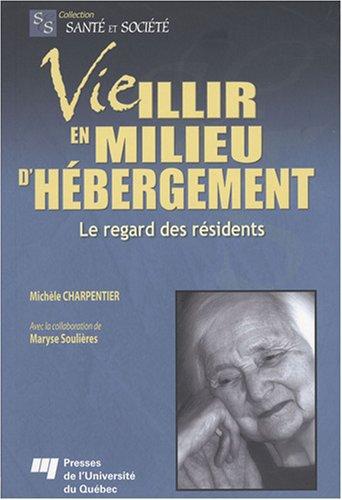 Vieillir en milieu d'hébergement : Le regard des résidents