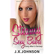 Steamy Sexy Babes - Every Man's Fantasy: Seeing Is Believing (English Edition)