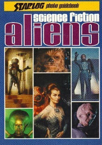 Science fiction aliens (A Starlog photo guidebook) by Ed Naha (1977-01-01)