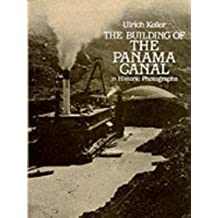 Building of the Panama Canal: In Historic Photographs (Dover Albums)