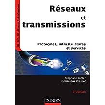 Réseaux et transmissions - 6e ed - Protocoles, infrastructures et services