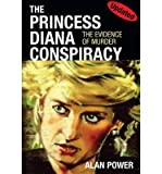[(The Princess Diana Conspiracy)] [ By (author) Alan Power ] [April, 2014]