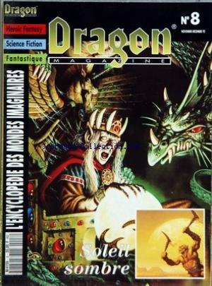 DRAGON MAGAZINE [No 8] du 01/11/1992 - HEROIC FANTASY - SCIENCE FICTION - FANTASTIQUE - ENCYCLOPEDIE DES MONDES IMAGINAIRES CAHIER TECHINIQUE - DRAGON MASTERS - THOR VA A LA PECHE