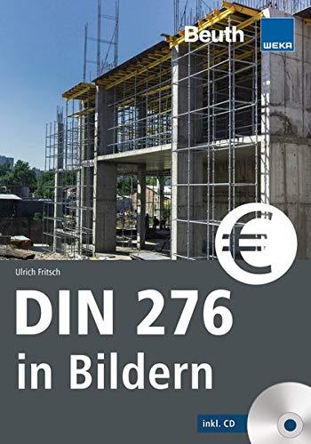 DIN 276 in Bildern: Kosten - Struktur - Ermittlung Mit CD-ROM (Beuth Praxis)