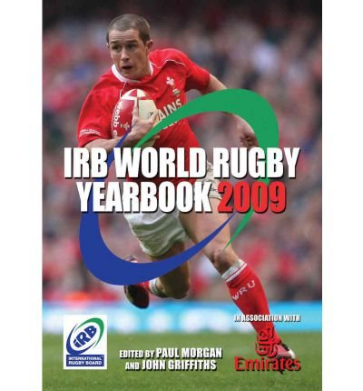 [(The IRB World Rugby Yearbook 2009)] [ By (author) Paul Morgan, By (author) John Griffiths ] [November, 2008]