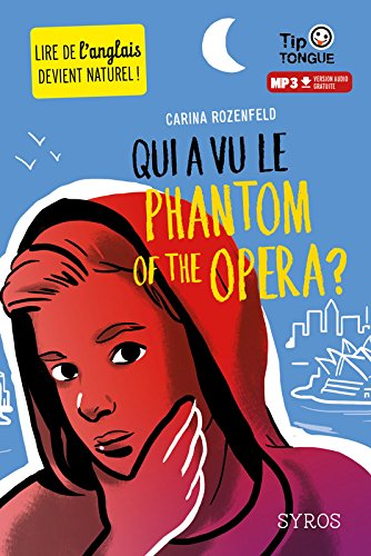 Qui a vu le Phantom of the Opera ? - collection Tip Tongue - A1 découverte - dès 10 ans par Carina Rozenfeld