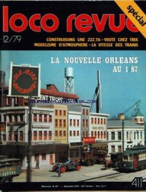 LOCO REVUE du 01/12/1979 - CONSTRUISONS UNE 222.TA - VISITE CHEZ TRIX - MODELISME D'ATMOSPHERE - LA VITESSE DES TRAINS - LA NOUVELLE-ORLEANS AU 1 - 87.