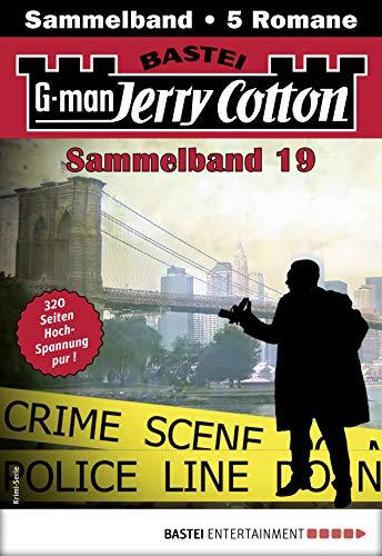 Jerry Cotton Sammelband 19 - Krimi-Serie: 5 Romane in einem Band (Jerry Cotton Sammelbände)