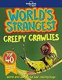 World's Strangest Creepy Crawlies (Lonely Planet Kids)