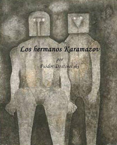 Los Hermanos Karamazov (Los Cuatro Libros) por Fiódor  Dostoievski
