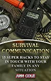 Survival Communication: 15 Super Hacks To Stay In Touch With Your Family In Any Situation (English Edition)