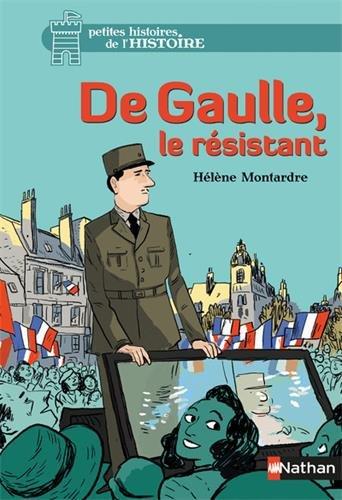 De Gaulle, le résistant par From Nathan