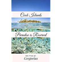 Cook Islands: Paradise Is Reserved (English Edition)