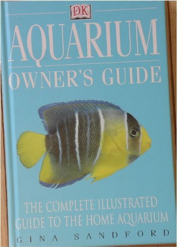 Aquarium Owner's Guide by Gina Sandford (1999-08-01)