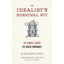 Idealist's Survival Kit, The: 75 Simple Ways to Prevent Burnout