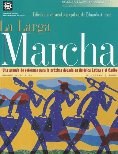 Long March a Reform Agenda for Latin America & (Estudios del Banco Mundial Sobre America Latina y el Caribe)