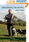 Sheepdog Training and Trials: A Compl...