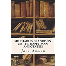Sir Charles Grandison or The Happy Man (annotated) (English Edition)