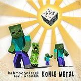 Kohle Metal (feat. Gronkh)
