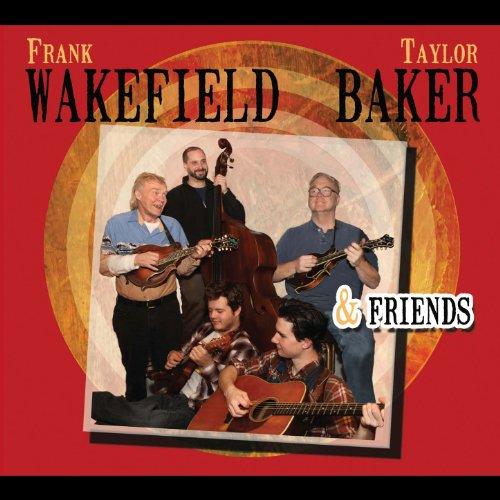 Frank Wakefield, Taylor Baker & Friends