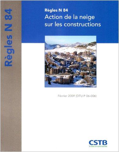 Règles N 84: Action de la neige sur les constructions