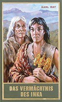 Das Vermächtnis des Inka: Erzählung aus Südamerika, Band 39 der Gesammelten Werke (Karl Mays Gesammelte Werke)