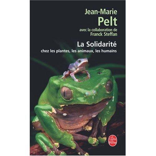 La Solidarité chez les plantes, les animaux, les humains par Jean-Marie Pelt