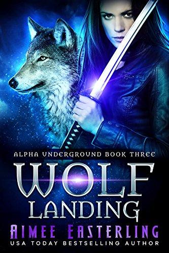 Wolf Landing (Alpha Underground Book 3) (English Edition)