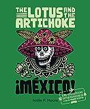 The Lotus and the Artichoke - Mexico!: Eine kulinarische Entdeckungsreise mit über 60 veganen Rezepten (Edition Kochen…