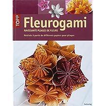 Fleurogami : Ravissants pliages de fleurs