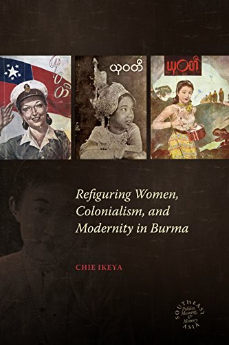 Google e-Books Refiguring Women, Colonialism, and Modernity in Burma (Southeast Asia: Politics, Meaning and Memory) (Southeast Asia: Politics, Meaning, and Memory (Paperback)) CHM