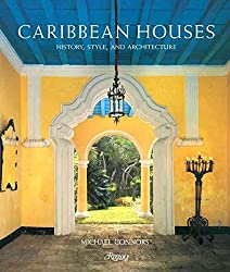 [(Caribbean Houses : History, Style and Architecture)] [By (author) CSC Michael Connors] published on (September, 2009)