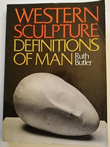 Western Sculpture: Definitions of Man by Ruth Butler (1979-11-01)