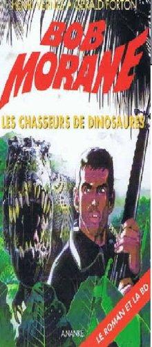 Bob Morane, Tome 20 : Les chasseurs de dinosaures