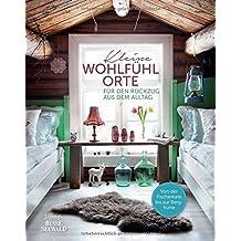 Kleine Wohlfühlorte für den Rückzug aus dem Alltag: Von Land- und Sommerhaus über Hausboot und Fischerkate bis hin zu Mühle und Berghütte.