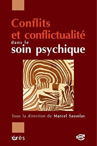 Conflits et conflictualité dans le soin psychique