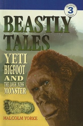Beastly Tales: Yeti, Bigfoot, and the Loch Ness Monster (DK Readers: Level 3) (Dk Readers Level 3)