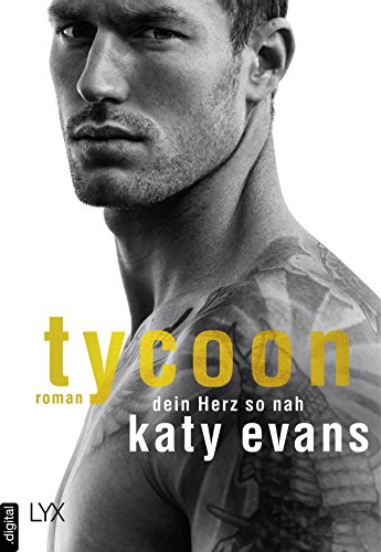 Tycoon - Dein Herz so nah (Tycoon-Reihe 1) von [Evans, Katy]