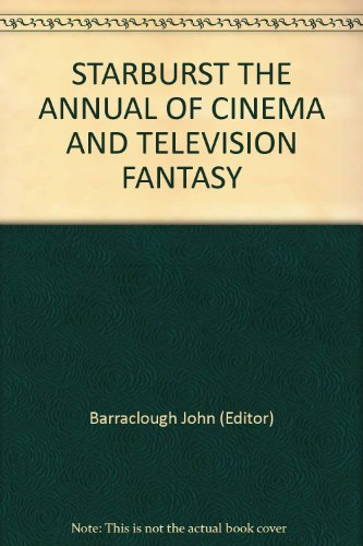 STARBURST THE ANNUAL OF CINEMA AND TELEVISION FANTASY