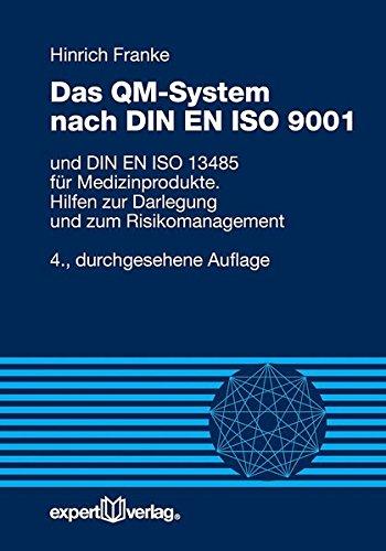 Das QM-System nach DIN EN ISO 9001: und DIN EN ISO 13485 für Medizinprodukte. Hilfen zur Darlegung und zum Risikomanagement (Reihe Technik) thumbnail