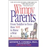 Wimpy Parents: From Toddler to Teen-How Not to Raise a Brat (English Edition)