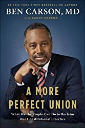 A More Perfect Union: What We the People Can Do to Reclaim Our Constitutional Liberties by Ben Carson (2015-10-08)