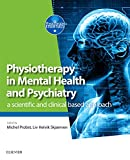 Physiotherapy in Mental Health and Psychiatry: a scientific and clinical based approach, 1e